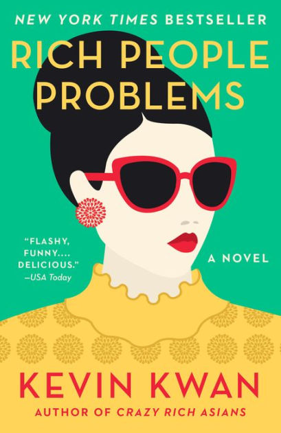 Rich People Problems A Novel By Kevin Kwan NOOK Book