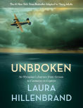 Title: Unbroken (The Young Adult Adaptation): An Olympian's Journey from Airman to Castaway to Captive, Author: Laura Hillenbrand