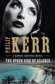 The Other Side of Silence (Bernie Gunther Series #11)