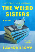 Title: The Weird Sisters, Author: Eleanor Brown