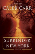 Title: Surrender, New York, Author: Caleb Carr