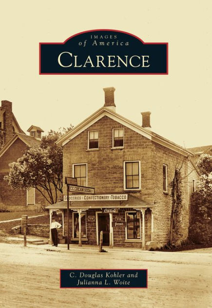 Clarence New York Images Of America Series By C