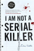 Title: I Am Not a Serial Killer (John Cleaver Series #1), Author: Dan Wells