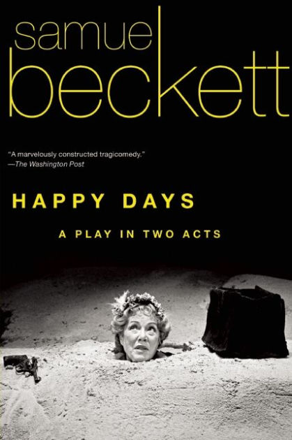 Happy Days: A Play in Two Acts by Samuel Beckett ...