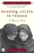 Title: Reading Lolita in Tehran: A Memoir in Books, Author: Azar Nafisi