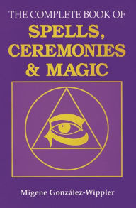 The Complete Book of Spells, Ceremonies & Magic