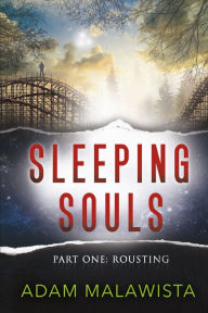 Sleeping Souls: Part One: Rousting
