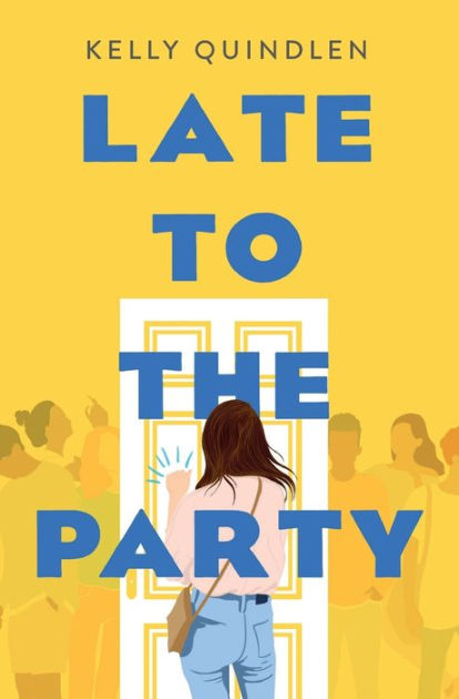 Late to the Party by Kelly Quindlen, Paperback | Barnes & Noble®