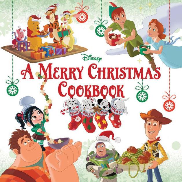 A Merry Christmas Cookbook By Disney Book Group Disney