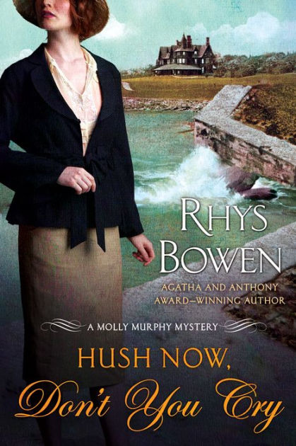 Hush Now Dont You Cry Molly Murphy Series 11 By Rhys