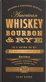 american whiskey bourbon rye a guide to the nation s favorite spirit hardcover