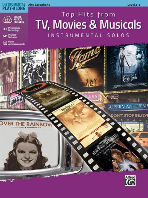 Top Hits From Tv Movies Musicals Instrumental Solos Alto Sax Book Cd By Bill Galliford Paperback Barnes Noble