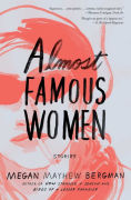 Title: Almost Famous Women: Stories, Author: Megan Mayhew Bergman