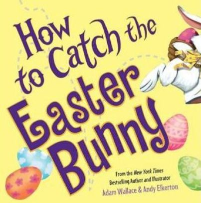 How to Catch the Easter Bunny easter easterbooks easterbooks2018 childrensbook childrensbooks childrenseasterbooks books kidsbook kidsbooks reading readingeaster learning learning easter bossprincess101