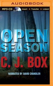 Open Season  Joe Pickett Series  1  by C  J  Box  David Chandler     Open Season  Joe Pickett Series  1