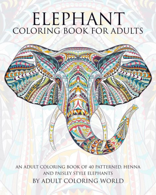 Elephant Coloring Book For Adults An Adult Coloring Book