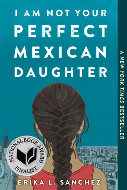 I Am Not Your Perfect Mexican Daughter by Erika L. Sánchez, Paperback |  Barnes & Noble®
