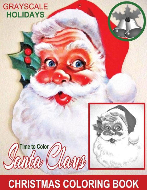 Grayscale Holidays Time To Color Santa Claus Adult