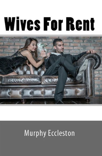 Wives For Rent Loving Wife Erotica By Murphy Eccleston Nook Book Ebook Barnes Noble