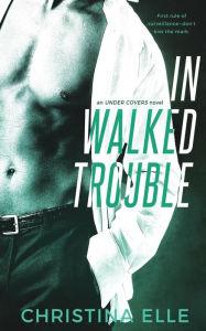 In Walked Trouble