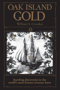 Oak Island Gold: Startling New Discoveries in The World's ...
