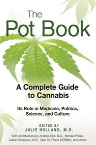 The Pot Book: A Complete Guide to Cannabis