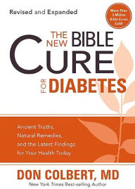 The New Bible Cure for Diabetes: Expanded Editions Include Twice as Much Information!