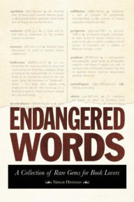 Endangered Words: A Collection of Rare Gems for Word Lovers