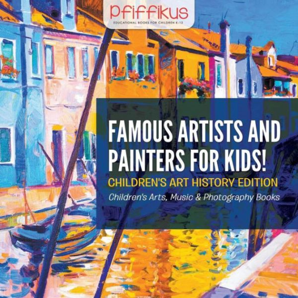 Famous Artists and Painters for Kids! Children's Art ...