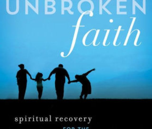 Unbroken Faith Spiritual Recovery For The Special Needs Parent