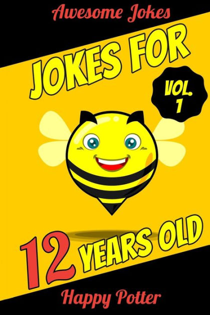 Jokes for 12 Years Old - Vol. 1: 100+ Jokes for Youth ...