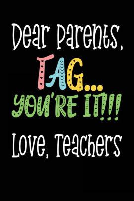 Download Dear Parents Tag... You're It!!! Love, Teachers: Parent ...