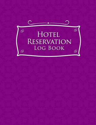 Reservation is basically a process of. Hotel Reservation Log Book Guest House Book Reservation Form Template Hotel Reservation Form Template Room Reservation Book Purple Cover By Rogue Plus Publishing Paperback Barnes Noble