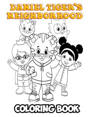 Daniel Tiger S Neighborhood Coloring Book Coloring Book For Kids And Adults Activity Book With Fun Easy And Relaxing Coloring Pages By Alexa Ivazewa Paperback Barnes Noble