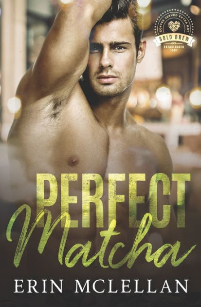 Perfect Matcha: Bold Brew Book 3 by Erin McLellan, Paperback | Barnes &  Noble®