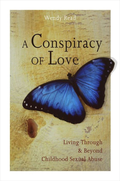 A Conspiracy of Love: Living Through and Beyond Childhood ...