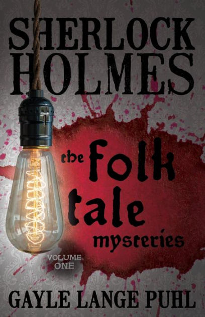 Sherlock Holmes and the Folk Tale Mysteries - Volume 1 by ...