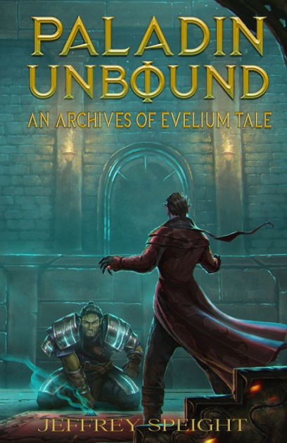 Paladin Unbound by Jeffrey Speight, Paperback | Barnes & Noble®