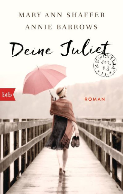Deine Juliet Roman By Mary Ann Shaffer Annie Barrows