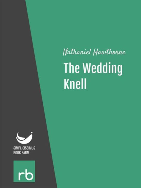 The WeddingKnell by Nathaniel Hawthorne Paperback Barnes Noble174