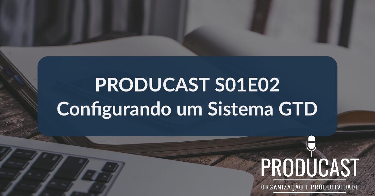 Como configurar seu sistema GTD usando Todoist – Producast S01E02