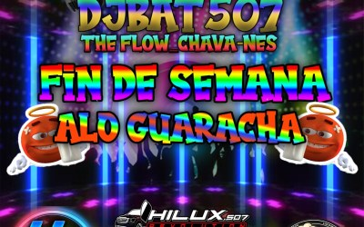 Fin De Semana- Alo Guaracha-DjBat507 TheFlowChavaNes