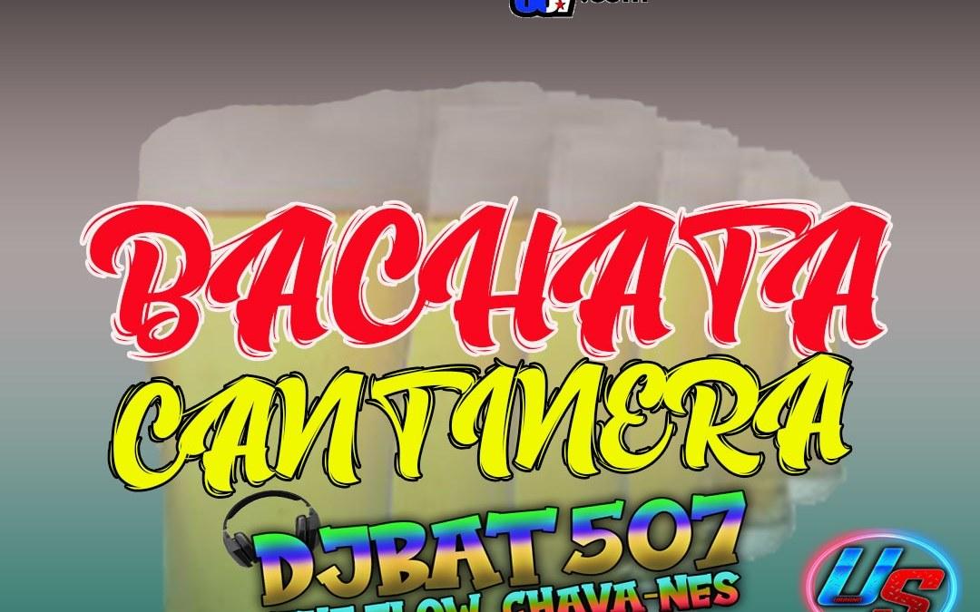 Bachata Cantineras -2020-BorrachosTeam-DjBat507 TheFlowChavaNes