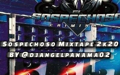 Sospechoso Mixtape 2020-@DjAngelPanamá02