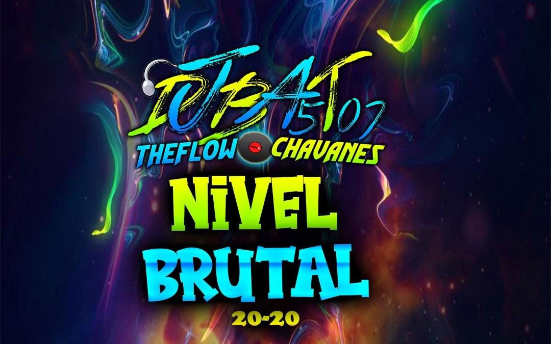 Nivel Brutal-2020-BorrachosTeam-DjBat507 TheFlowChavaNes