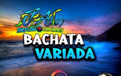 Bachata Variada_2020_DjBat507 TheFlowChavaNes