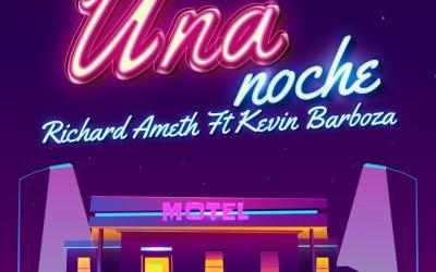 Una Noche-Richard Ameth Ft. Kevin Barboza