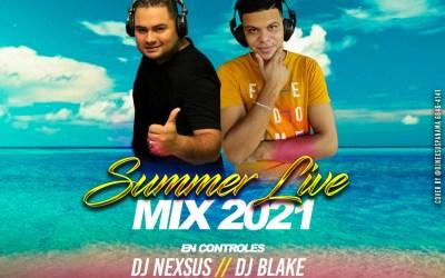 Summer Live Mix 2021 By Dj Nexsus Ft Dj Blake