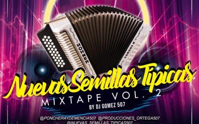 Nuevas Semillas Tipicas MixTape Vol.2 By Dj Gómez
