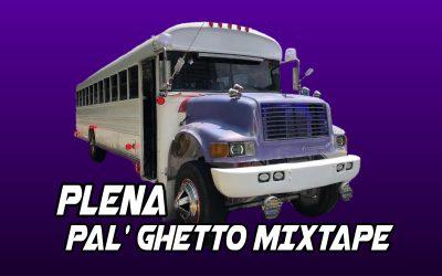 Plena Pal Ghetto By @DjKilian507